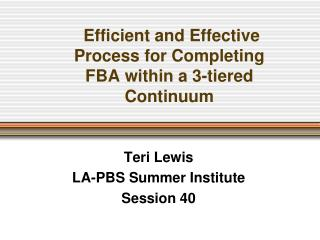 Efficient and Effective Process for Completing FBA within a 3-tiered Continuum