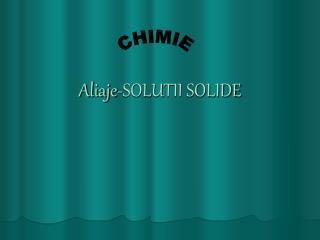 Aliaje -SOLU TII SOLIDE
