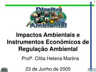 Impactos Ambientais e Instrumentos Econ�micos de Regula��o Ambiental