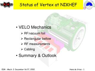 Status of Vertex at NIKHEF