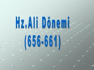 Hz.Ali Dönemi (656-661)