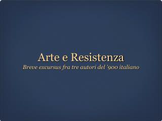 Arte e Resistenza