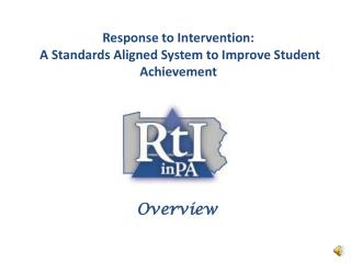 Response to Intervention:  A Standards Aligned System to Improve Student Achievement