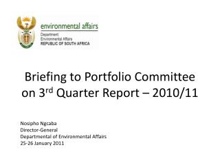 Briefing to Portfolio Committee on 3 rd  Quarter Report – 2010/11