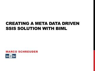 Creating a Meta Data Driven SSIS Solution with Biml