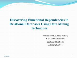 Discovering Functional Dependencies in Relational Databases Using Data Mining Techniques