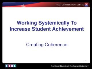 Working Systemically To Increase Student Achievement Creating Coherence