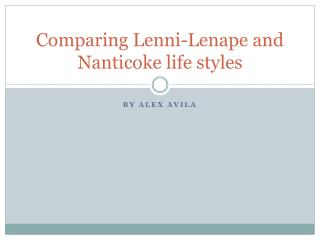 Comparing  Lenni -Lenape and Nanticoke life styles
