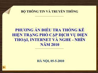 PHUONG  N  IU TRA THNG K  HIN TRNG PH CP DCH V  IN THOI, INTERNET V  NGHE - NH N  NAM 2010
