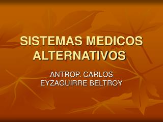 SISTEMAS MEDICOS ALTERNATIVOS