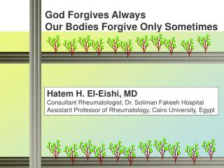God Forgives Always Our Bodies Forgive Only Sometimes