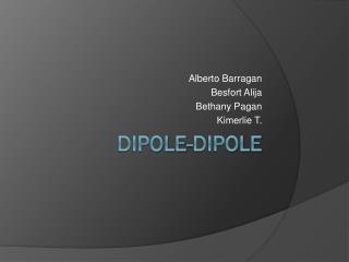 Dipole-Dipole