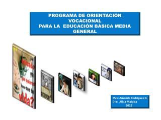 PROGRAMA DE ORIENTACIÓN VOCACIONAL PARA LA  EDUCACIÓN BÁSICA MEDIA  GENERAL