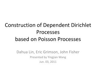 Construction of Dependent Dirichlet Processes based on Poisson Processes