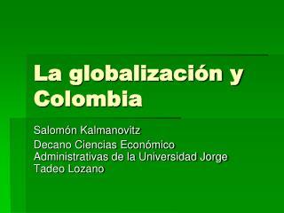 La globalizaci�n y Colombia