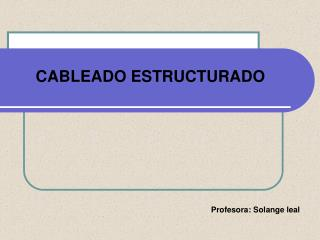 Profesora: Solange leal
