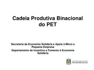 Cadeia Produtiva Binacional do PET