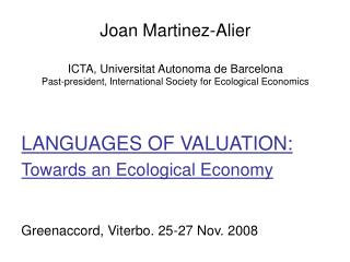 LANGUAGES OF VALUATION: Towards an Ecological Economy Greenaccord, Viterbo. 25-27 Nov. 2008