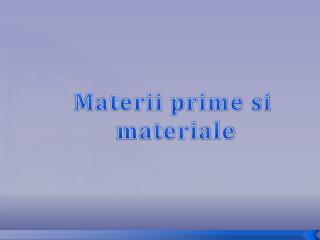 Materii  prime  si materiale