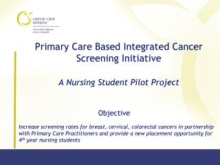 Primary Care Based Integrated Cancer Screening Initiative  A Nursing Student Pilot Project