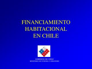 FINANCIAMIENTO HABITACIONAL EN CHILE