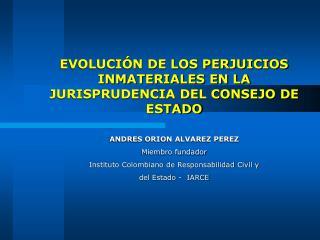 EVOLUCIÓN DE LOS PERJUICIOS INMATERIALES EN LA JURISPRUDENCIA DEL CONSEJO DE ESTADO
