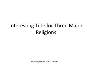 Interesting Title for Three Major Religions