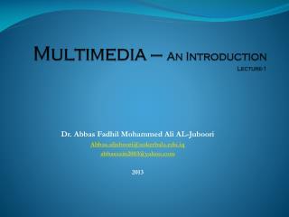 Dr. Abbas Fadhil Mohammed Ali AL-Juboori Abbas.aljuboori@uokerbala.iq abbaszain2003@yahoo