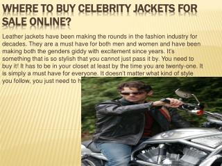Where to buy celebrity jackets for sale online?