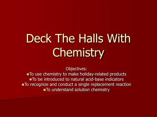 Deck The Halls With Chemistry