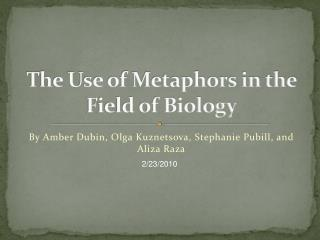 The Use of Metaphors in the Field of Biology