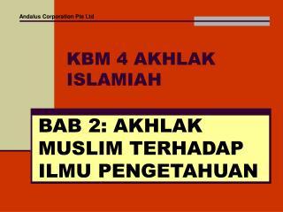 KBM 4 AKHLAK ISLAMIAH