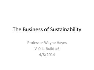 The Business of Sustainability
