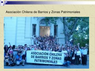 Asociación Chilena de Barrios y Zonas Patrimoniales