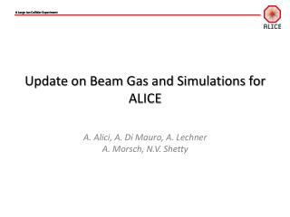 Update on Beam Gas and Simulations for ALICE