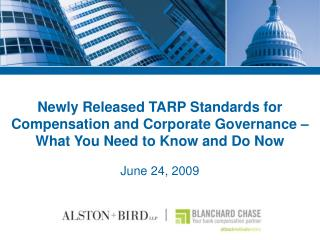 Newly Released TARP Standards for Compensation and Corporate Governance    What You Need to Know and Do Now