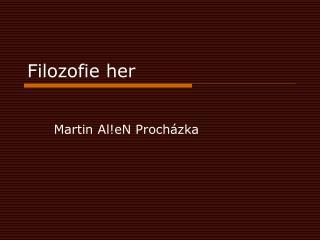 Filozofie her