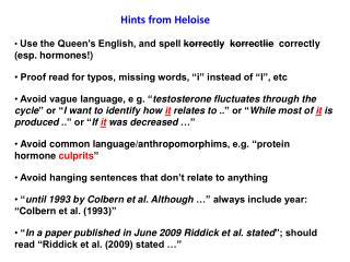 Use the Queen's English, and spell  korrectly korrectlie   correctly (esp. hormones!)