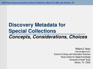 Discovery Metadata for  Special Collections Concepts, Considerations, Choices
