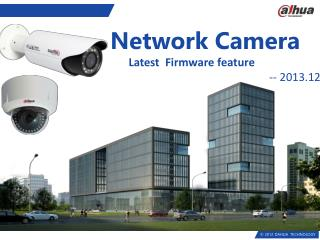 Network Camera Latest  Firmware feature -- 2013.12