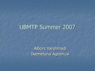 UBMTP Summer 2007