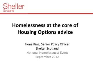 Homelessness at the core of Housing Options advice