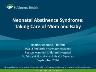 Neonatal Abstinence Syndrome:  Taking Care of Mom and Baby