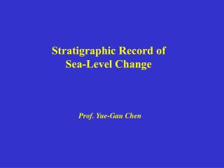 Stratigraphic Record of  Sea-Level Change