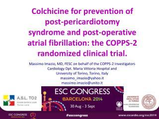 Massimo Imazio, MD, FESC on  behalf  of the COPPS-2  Investigators