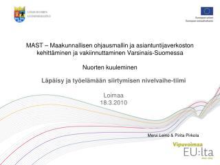 Läpäisy ja työelämään siirtymisen nivelvaihe-tiimi Loimaa 18.3.2010