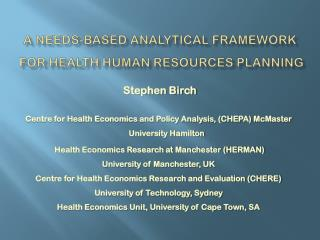 A NEEDS-BASED ANALYTICAL FRAMEWORK   FOR HEALTH HUMAN RESOURCES PLANNING