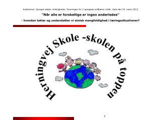 Herningvej Skole – skolen på toppen! René Arnold Knudsen Skoleleder på 12. år