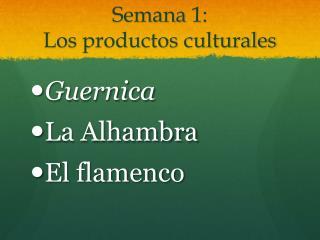 Semana  1:  Los  productos culturales