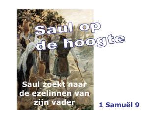 Saul op  de hoogte